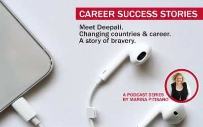 Podcast Ep 2: Meet Deepali. Changing countries & career. A story of bravery.