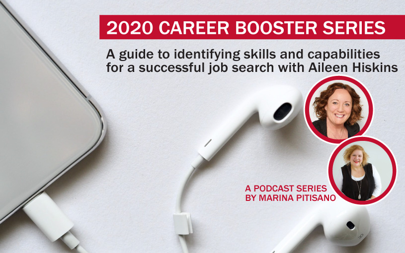 2020 Career Booster Series Ep 5: A guide to identifying skills and capabilities for a successful job search with Aileen Hiskins