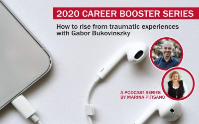 2020 Career Booster Series Ep 3: How to rise from traumatic experiences with Gabor Bukovinszky