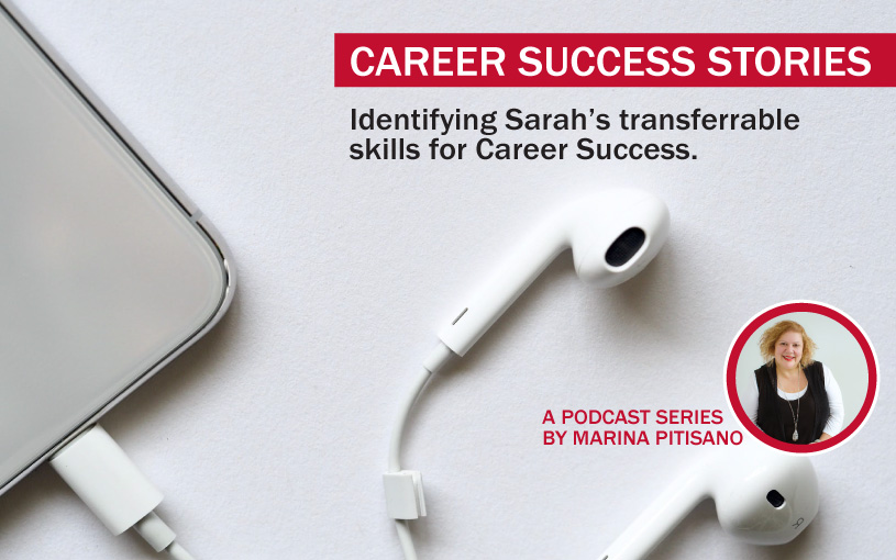 Podcast Ep 5: Identifying Sarah's transferrable skills for Career Success.
