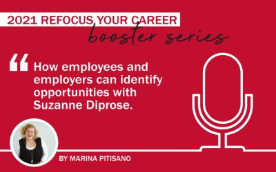 2021 Refocus Your Career Booster Series Ep 4: How employees and employers can identify opportunities with Suzanne Diprose