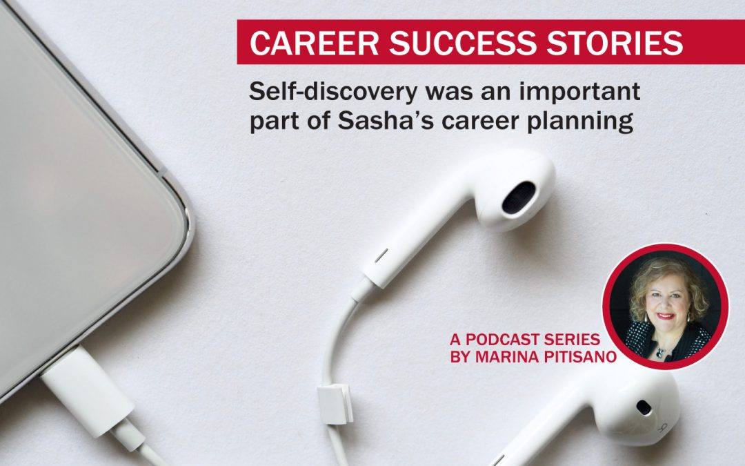 Podcast Ep27: Self-discovery was an important part of Sasha's career planning