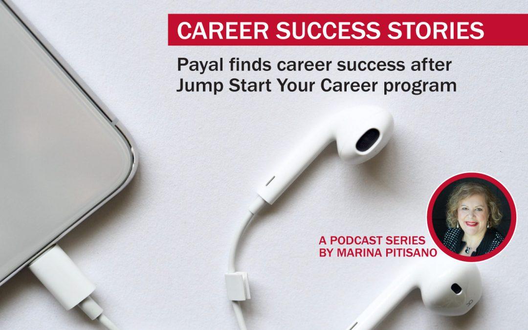 Podcast Ep29: Payal finds career success after Jump Start Your Career program